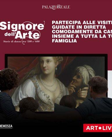 """Continua """"Art.Live!"""", dalla mostra """"""""Le Signore dell'Arte. Storie di donne tra '500 e '600"""""""": 4 nuovi appuntamenti online in diretta"""