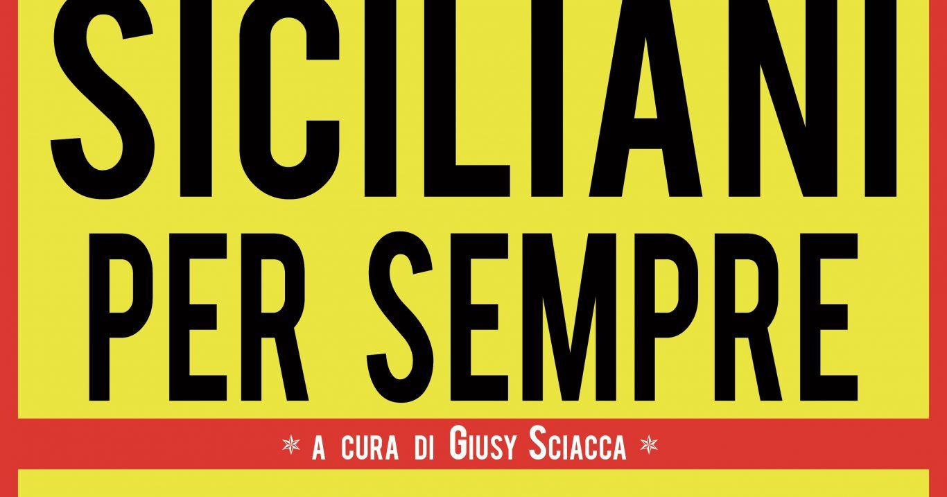 """""""Siciliani per sempre"""" collana antologica a cura di Giusy Sciacca e con la prefazione di Mario Venuti"""