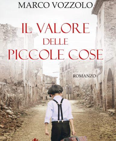 """Libri, Marco Vozzolo torna in libreria con il romanzo """"Il valore delle piccole cose"""""""