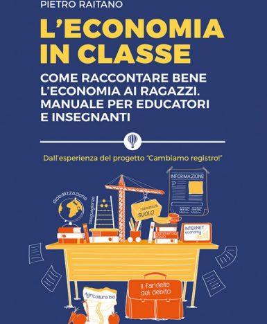 """""""L'economia in classe"""": dal 9 febbraio in libreria il manuale di educazione economica di Altreconomia per gli studenti"""