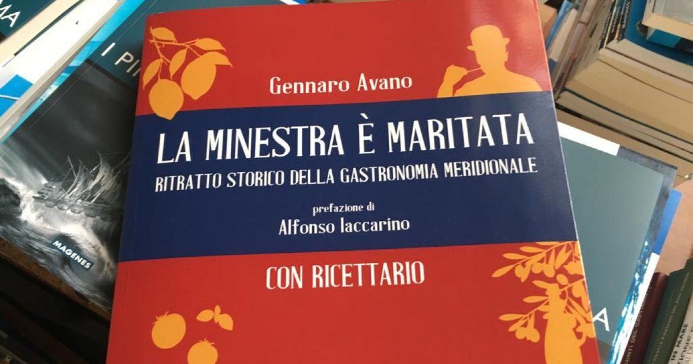 """""""La minestra è maritata, ritratto storico della gastronomia meridionale"""": riedizione del libro di Gennaro Avano"""