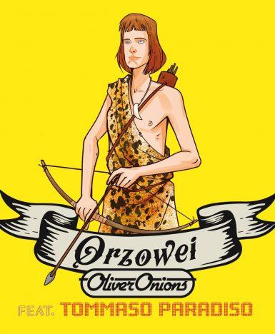 """Oliver Onions Feat Tommaso Paradiso nella nuova versione di """"Orzowei"""""""
