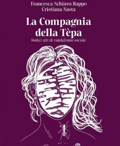"""""""La compagnia della Tèpa. Dodici atti di vandalismo sociale"""" è l'esordio letterario della scrittrice cilentana Francesca Schiavo Rappo"""