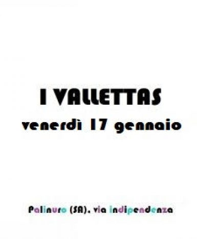 Palinuro (SA), 17 gennaio: I Vallettas dal vivo fra inediti e cover note